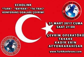 31 Mart 2017 EchoLink *TURK* , *BAYRAK* , *TA-TRAC* Konferans Odaları Çevrim Listesi