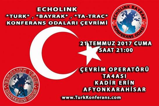 EchoLink Türk, Bayrak, Ta-Trac Konferans Odaları Çevrim Listesi – 21 Temmuz 2017 Cuma