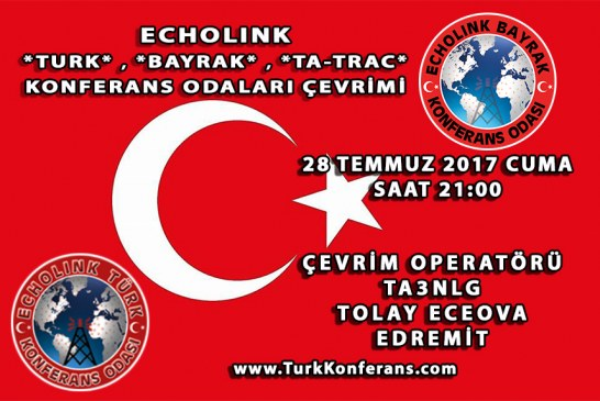EchoLink Türk, Bayrak, Ta-Trac Konferans Odaları Çevrim Listesi – 28 Temmuz 2017 Cuma