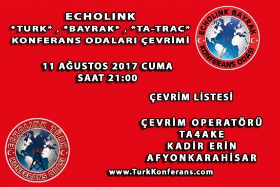 EchoLink Türk, Bayrak, Ta-Trac Konferans Odaları Çevrim Listesi – 11 Ağustos 2017 Cuma