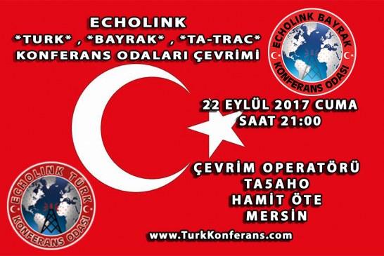 EchoLink Türk, Bayrak, Ta-Trac Konferans Odaları Çevrim Listesi – 22 Eylül 2017 Cuma