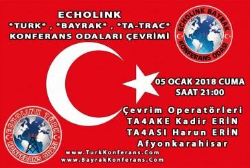 EchoLink Türk, Bayrak, Ta-Trac Konferans Odaları Ortak Telsiz Çevrim Listesi – 05 Ocak 2018 Cuma